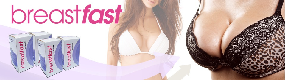 How to get bigger breast naturally? Breast Fast – Revolutionary Breast Augmentation pills