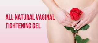 Loose vagina? Tighten Vaginal Muscles with Vagina Tightening Gel