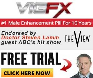 Best male enhancer, VigFX 15 day trial!!! Try VigFX for free!