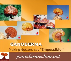 GANODERMA making doctors say impossible