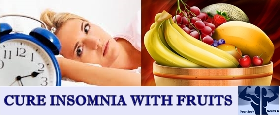 CURE INSOMNIA WITH FRUITS fight insomnia naturally